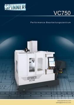 - Spinner Werkzeugmaschinenfabrik GmbH – Vorschau Prospekt VC750 (deutsch)